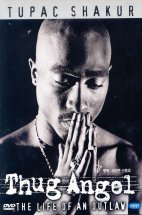 THUG ANGEL: THE LIFE OF AN OUTLAW [투팍/ 라이프 스토리]