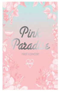 PINK PARADISE: 1ST CONCERT LIVE [2DVD+포토북]