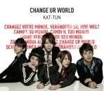KAT-TUN(캇툰) - CHANGE UR WORLD [통상반]