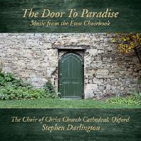 THE DOOR TO PARADISE: MUSIC FROM THE ETON CHOIRBOOK/ STEPHEN DARLINGTON [천국으로 가는 문: 이튼 합창곡집의 음악들 - 옥스퍼드 크라이스트 처치 대성당 합창단]