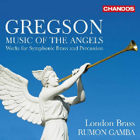 MUSIC OF THE ANGELS: WORKS FOR SYMPHONIC BRASS AND PERCUSSION/ LONDON BRASS, RUMON GAMBA [그렉슨: 천사의 음악 - 금관악기와 타악기를 위한 작품집 - 런던 브라스]