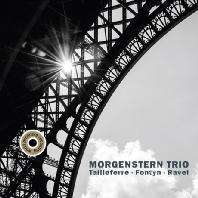 GERMAINE TAILLEFERRE/ JACQUELINE FONTYN/ MAURICE RAVEL - PIANO TRIOS/ MORGENSTERN TRIO [라벨  타유페르  퐁탱: 피아노 트리오]
