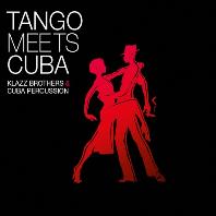 TANGO MEETS CUBA [클라츠 브라더스 & 쿠바 퍼커션: 탱고 밋츠 쿠바]