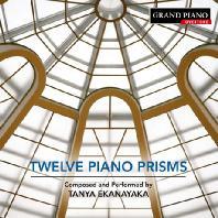 TWELVE PIANO PRISMS [에카나야카: 12개의 피아노 프리즘 - 작곡 & 연주]
