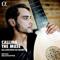 CALLING THE MUSE: OLD & NEW PIECES FOR THEORBO [브루노 헬스트로퍼: 테오르보를 위한 음악]