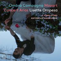 OMBRA COMPAGNA: MOZART CONCERT ARIAS/ LISETTE OROPESA, ANTONELLO MANACORDA [SACD HYBRID] [옴브라 콤파냐: 모차르트 콘서트 아리아 - 리세트 오로페사]