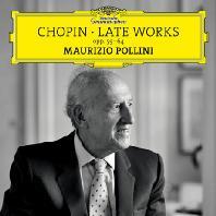 LATE WORKS/ MAURIZIO POLLINI [쇼팽: 후기 작품들 - 마우리치오 폴리니]