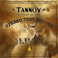 TANNOY: 85TH LIVE STEREO TEST RECORD