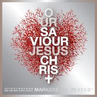 OUR SAVIOUR JESUS CHRIST [2012 마커스 예배모임 실황]
