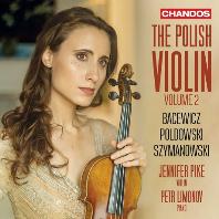 THE POLISH VIOLIN VOL.2/ PETR LIMONOV [폴란드 바이올린 작품 2집: 바체비츠, 폴도프스키, 시마노프스키 - 제니퍼 파이크]