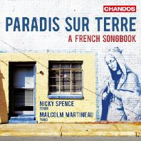 PARADIS SUR TERRE: A FRENCH SONGBOOK/ NICKY SPENCE, MALCOLM MARTINEAU [지상의 낙원: 프랑스 가곡집]