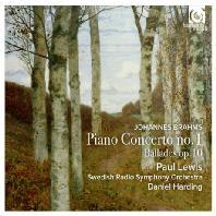 PIANO CONCERTO NO.1 & BALLADES OP.10/ PAUL LEWIS, DANIEL HARDING [브람스:  피아노 협주곡 1번, 발라드]