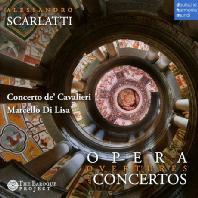 OPERA OVERTUES & CONCERTOS/ MARCELLO DI LISA [A. 스카를라티: 오페라 서곡집 & 협주곡 -  콘체르토 드 카발리에리]
