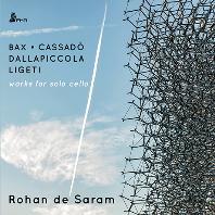 WORKS FOR SOLO CELLO/ ROHAN DE SARAM [카사도, 달라피콜라, 백스, 리게티: 무반주 첼로 작품집 - 로한 데 사람]