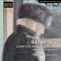 COMPLETE PIANO WORKS 6/ NICHOLAS WALKER [발라키레프: 피아노 작품 6집 - 니콜라스 워커]