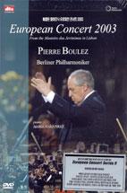 베를린 필하모닉 유로피안 콘서트 2003/ 피에르 불레즈 [EUROPEAN CONCERT 2003/ <!HS>PIERRE<!HE> BOULEZ]