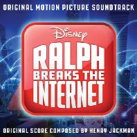RALPH BREAKS THE INTERNET: BY HENRY JACKMAN [주먹왕 랄프 2: 인터넷 속으로]