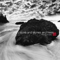 JEONG: WITH ROCKS AND STONES AND TREES [페터 쉰들러: 정]