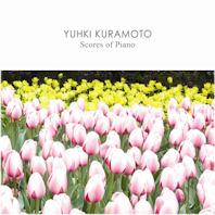 YUHKI KURAMOTO(유키 구라모토) - SCORES OF PIANO