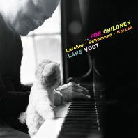 FOR CHILDREN: LARCHER, SCHUMANN & BARTOK [라르스 포그트: 어린이를 위한 피아노 작품집 - 라르허, 슈만 & 바르톡]