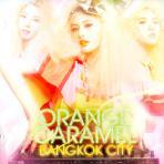 ORANGE CARAMEL(오렌지캬라멜) - BANGKOK CITY [방콕씨티] [싱글]