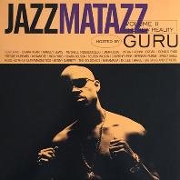 GURU(GURU`S JAZZMATAZZ) - JAZZMATAZZ VOLUME 2: THE NEW REALITY HOSTED BY GURU