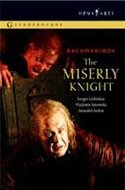 THE MISERLY KNIGHT/ VLADIMIR JUROWSKI
