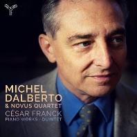 PIANO WORKS & QUINTET/ NOVUS QUARTET, MICHEL DALBERTO [프랑크: 피아노 솔로 작품과 피아노 오중주 - 달베르토, 노부스 콰르텟]