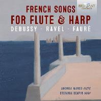 FRENCH SONGS FOR FLUTE & HARP: DEBUSSY, RAVEL, FAURE/ ANDREA MANCO, STEFANIA SCAPIN [드뷔시, 라벨, 포레: 플루트와 하프를 위한 프랑스 가곡 - 만코, 스카핀]