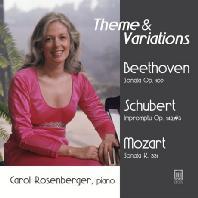 THEME & VARIATIONS: BEETHOVEN, SCHUBERT, MOZART [캐롤 로젠버거: 베토벤, 슈베르트, 모차르트]