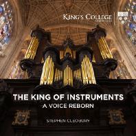 THE KING OF INSTRUMENTS: A VOICE REBORN/ STEPHEN CLEOBURY [스테판 클리오베리: 킹스 칼리지 예배당의 정기 연주곡]