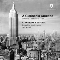 A CLARINET IN AMERICA/ ALEXANDER FITERSTEIN, CHRIS HOPKINS [코플랜드, 번스타인, 로자: 미국의 클라리넷 음악 - 알렉산더 피터스테인]
