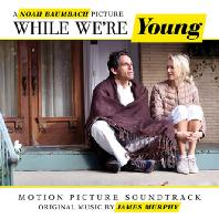 WHILE WE'RE YOUNG: MUSIC BY JAMES MURPHY [위아영]