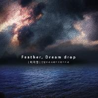 FEATHER, DREAM DROP