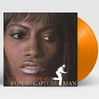 WOMAN A CAPTURE MAN [180G ORANGE VINYL]
