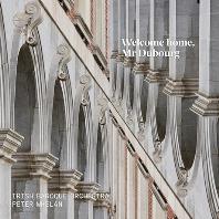 WELCOME HOME, MR DUBOURG/ PETER WHELAN [웰컴 홈 미스터 뒤버그: 18세기 매튜 뒤버그 작품집]