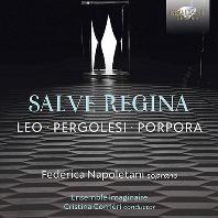 SALVE REGINA/ FEDERICA NAPOLETANI, ENSEMBLE IMAGINAIRE, CRISTINA CORRIERI [레오, 페르골레시, 포르포라: 성모님께 부르는 노래 - 페데리카 나폴레타니]