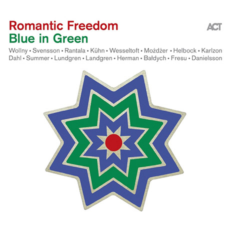 ROMANTIC FREEDOM: BLUE IN GREEN