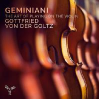THE ART OF PLAYING ON THE VIOLIN/ GOTTFRIED VON DER GOLTZ [제미니아니: 바이올린 주법론 & 소나타 - 골츠]