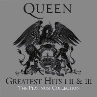 QUEEN - GREATEST HITS 1 2 & 3: THE PLATINUM COLLECTION