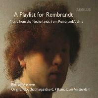 A PLAYLIST FOR REMBRANDT [봅 반 아스페렌: 렘브란트 시대 네덜란드의 건반음악]
