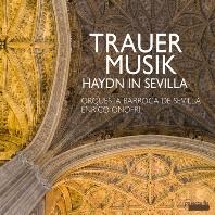 TRAUER MUSIK: HAYDN IN SEVILLA/ ENRICO ONOFRI [18세기 안달루시아의 애도 음악: 하이든, 리파, 바레라]