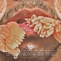 UNDERNEATH THE PINE