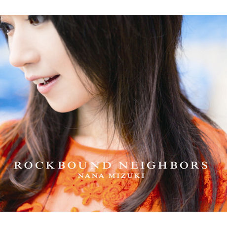 NANA MIZUKI(미즈키 나나) - ROCKBOUND NEIGHBOURS