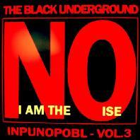 I AM THE NOISE: INPUNOPOBL VOL.3 [EP]