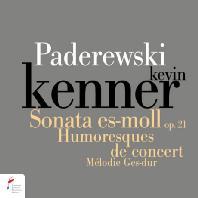 PIANO SONATA, HUMORESQUES DE CONCERT/ KEVIN KENNER [파데레프스키: 피아노 소나타 E플랫단조, 피아노 소품들]