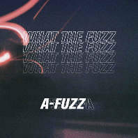 WHAT THE FUZZ [EP]