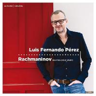 OEUVRES POUR PIANO/ LUIS PEREZ FERNANDO [라흐마니노프: 악흥의 시간, 전주곡집 - 루이스 페르난도 페레스]