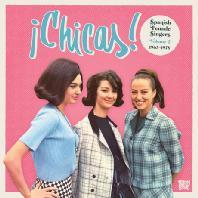 CHICAS: SPANISH FEMALE SINGERS VOL.2 1963-1978