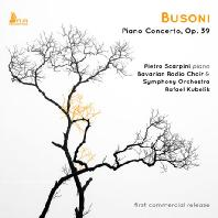 PIANO CONCERTO OP.39/ PIETRO SCARPINI, RAFAEL KUBELIK [부조니: 피아노 협주곡 - 스카르피니, 쿠벨릭]